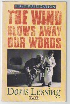 The Wind Blows Away Our Words and Other Documents Relating to the Afghan Resistance by Doris Lessing, http://www.amazon.com/dp/0394755049/ref=cm_sw_r_pi_dp_ECKyqb0BQGPBR