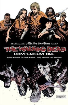 THE WALKING DEAD COMPENDIUM ONE | THE WALKING DEAD Issues 1-48 – Skybound