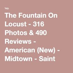 The Fountain On Locust - 316 Photos & 490 Reviews - American (New) - Midtown - Saint Louis, MO - Phone Number - Menu | Yelp