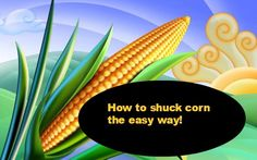 How To Shuck Corn The Easy Way