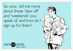 Weekends?