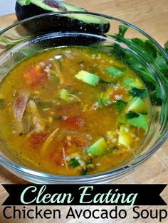 Clean Eating Chicken Avocado Soup