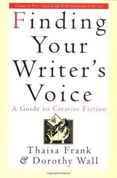 Finding Your Writer's Voice: A Guide to Creative Fiction by Thaisa Frank, http://www.amazon.com/dp/0312151284/ref=cm_sw_r_pi_dp_QClbqb1MBRGZE