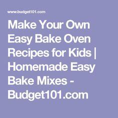 Make Your Own Easy Bake Oven Recipes for Kids   Homemade Easy Bake Mixes - Budget101.com