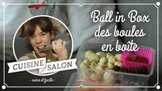 Devant l'écran - Ball in box, des boules en boîte | Cuisine de Salon