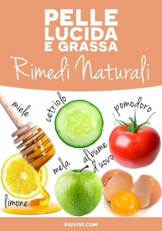Pelle Lucida E Grassa: Rimedi Naturali Natural Beauty Recipes, Beauty Box, Wedding Nails, Skin Care, Health, Wellness, Sport, Fitness, Blog