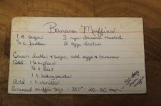 Banana muffins- I'm making these right now, let's see how they turn out :)
