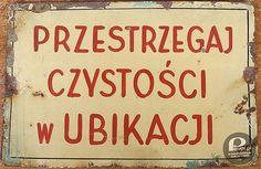 PRZESTRZEGAJ CZYSTOŚCI W UBIKACJI / PRL / Pewex Poland Country, Art Deco Posters, Art Deco Period, Party Signs, Childhood, Memories, Writing, Humor, Quotes