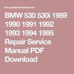 BMW 530 530i 1989 1990 1991 1992 1993 1994 1995 Repair Service Manual PDF Download