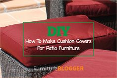 DIY: How To Make Cushion Covers For Patio Furniture