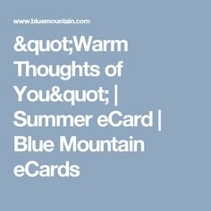 """""""Warm Thoughts of You"""" 