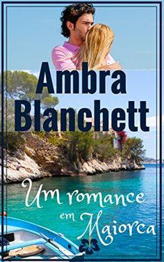 Um Romance em Maiorca: Romance por Ambra Blanchett, http://www.amazon.com.br/dp/B0106UFZMQ/ref=cm_sw_r_pi_dp_mL8owb05C4DKD