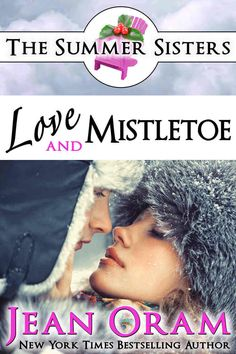Love and Mistletoe by Jean Oram book 5 in The Summer Sisters series. Readers can't put down this opposites attract, laugh-out-loud tear-jerker.