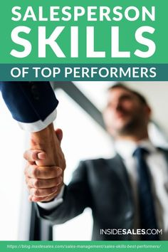 Salesperson Skills of Top Performers | Learn which five #sales skills you'll need to empower yourself or your sales representatives to become top #performers.