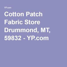 We Are Conveniently Located In Downtown Whitefish Stop And Browse Our Huge Selection Of Fabrics Patterns Quilting Tools Supplies Htt