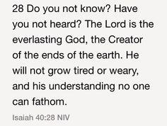 Isaiah 40:28 (NIV)