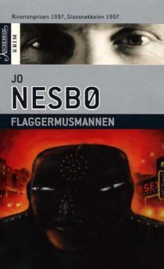 Flaggermusmannen av Jo Nesbø Books To Read, My Books, Cover Pics, Book Worms, Tv Series, Reading, Movies, 2016 Movies, Word Reading