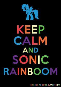 Keep Calm and Sonic Rainboom by Ichigo-Shindou.deviantart.com on @deviantART