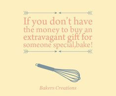 A baked treat is great present for anyone! www.bakerscreations.com #letsgetbaking #bakerscreations #cakes #cupcakes