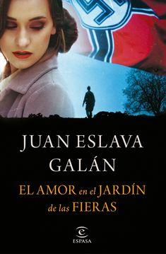 """Ya puedes reservar: """"El amor en el jardín de las fieras"""", lo nuevo de Juan Eslava Galán"""