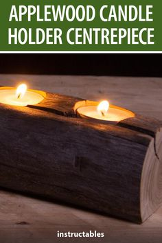 Make a beautiful candle holder centerpiece out of an applewood log. #Instructables #workshop #woodworking #home #decor 6 Candles, Drilling Holes, Hand Saw, Beautiful Candles, Salvaged Wood, Fun Projects, Natural Wood, Tea Lights, Centerpieces