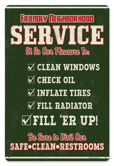 """Let 'em know they came to the right place with this vintage-look Friendly Neighborhood Service sign! The 24-gauge steel sign displays a full-service checklist, plus a reminder to visit the safe and clean restrooms! Drilled and riveted for hanging. 12"""" x 18""""."""
