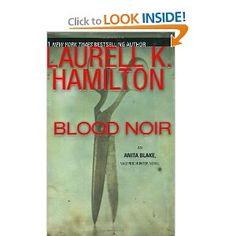 Blood Noir (Anita Blake, Vampire Hunter, Book 16): Laurell K. Hamilton