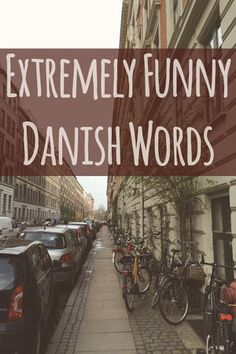 These extremely funny danish words will make you roll on the floor laughing! Seriously I am not taking pee on you (danish expression meaning: I'm not joking). By sweetdistance.com #travel #danish #funny #traveling