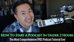 The Most Comprehensive Podcast Tutorial Ever - - How to Start a Podcast in Under 2 Hours by Steve from My Wife Quit Her Job.com