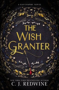The Wish Granter: An epic, romantic, and action-packed fantasy inspired by the tale of Rumpelstiltskin, about a bastard princess who must take on an evil fae to save her brother's soul, from C. J. Redwine, the New York Times bestselling author of The Shadow Queen. Perfect for fans of Graceling and the Lunar Chronicles. | New YA coming 2017 | Young adult, teen fantasy romance based on fairy tales