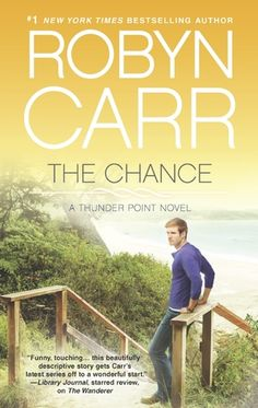 The Chance by Robyn Carr | Thunder Point, BK#4 | Publisher: Harlequin MIRA | Publication Date: February 25, 2014 | www.robyncarr.com | Contemporary Romance