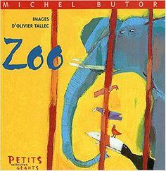 Amazon.fr - Zoo - Michel Butor, Olivier Tallec - Livres