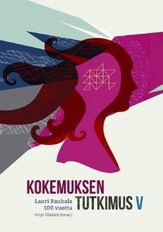Kokemuksen tutkimus : V, Lauri Rauhala 100 vuotta / Virpi Tökkäri.