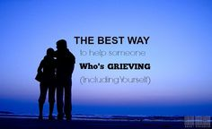 """""""How To Help Someone Who's Grieving (Including Yourself)""""  Let's focus on healing rather than hurting. Read my article featured on TINY BUDDHA:  http://tinybuddha.com/blog/best-way-help-someone-whos-grieving-including-yourself/"""