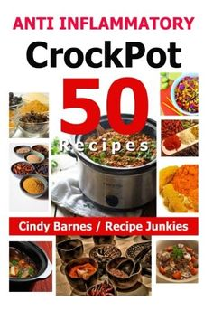 "50 Anti Inflammatory Crockpot Recipes Anti Inflammation Diet: The title say it all – or almost all ""50 Anti Inflammatory Crockpot Recipes - (Anti Inflammatory Recipes, Inflammatory Cooking in a Slow Cooker,"" by Cindy Barnes, could add to its long but accurate title that the food is delicious! The Jamaican Jerked Turkey is award winning. Recommended. Five stars."