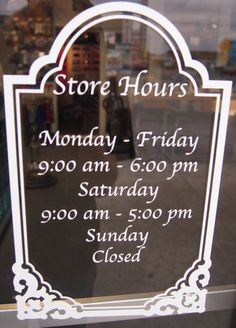 Use your cell phone to take pictures of store hour signs at restaurants, stores and pharmacies that you regularly visit. Save them in a folder on your phone for easy access and never have to look them up or call again! - (Store hours sign custom window decal via Etsy.com)