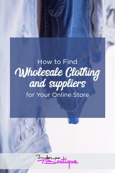 Find the right wholesale clothing store vendors with our guide on how to scout for suppliers to start your online store.    #supplier #onlineshop #clothes