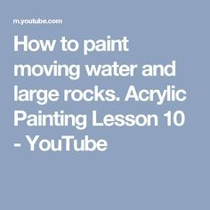 How to paint moving water and large rocks. Acrylic Painting Lesson 10 - YouTube