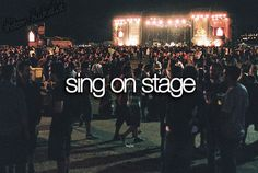 The Teen Bucket List. Done already but I want to sing in front of a bigger crowd.