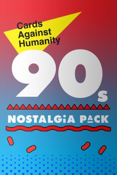 Cards Against Humanity: 90s Nostalgia Pack
