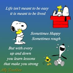 Life lessons from Snoopy Charlie Brown Quotes, Charlie Brown And Snoopy, Snoopy Love, Snoopy And Woodstock, Snoopy Quotes, Peanuts Quotes, Cute Quotes, Funny Quotes, Qoutes