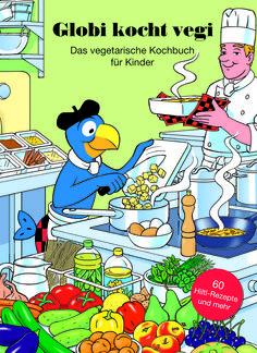 Globi kocht vegi von von Hiltl, Globi Verlag 2011, ISBN-13: 978-3857030109