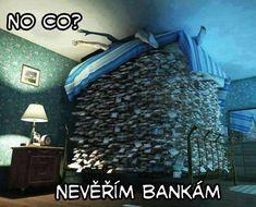 Ten člověk asi nevěří bankám