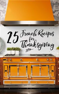Want to add a little French flair to your Thanksgiving celebrations this year? Check out these 25 French recipes fit for Thanksgiving! Fresh, simple, festive.