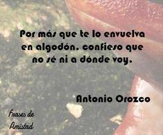 Frases de antonio orozco de Antonio Orozco