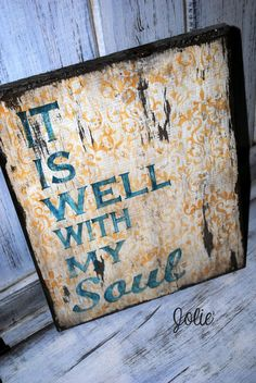 It is well with my sould distressed sign. $35.00, via Etsy.