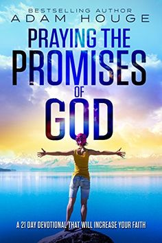 Praying the Promises of God: A 21 Day Devotional That Will Increase Your Faith by Adam Houge http://www.amazon.com/dp/B019YN89GA/ref=cm_sw_r_pi_dp_mZdJwb03NAK3B