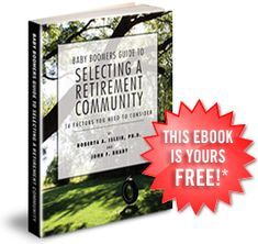 "Download our Free ""Baby Boomers Guide to Finding the Best Retirement Community http://www.topretirements.com/Ebookdownloadguest.html"