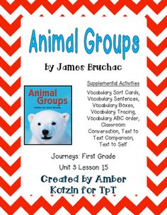 "This is a 10 page supplemental set to accompany ""Animal Groups"" by James Bruchac. This is a story from the  2014 1st grade Journeys series by Houghton Mifflin Harcourt as Unit 3 Lesson 15.This includes:Vocabulary Sort Cards (1 page)Vocabulary Sentences (2 pages)Vocabulary Boxes and Drawing (2 pages)Vocabulary Tracing (1 page)Vocabulary ABC Order (1 page)Classroom Conversation (1 page)Text to Text Comparison (1 page)Text to Self (1 page)To see how I use these Journeys Supplements in my own…"
