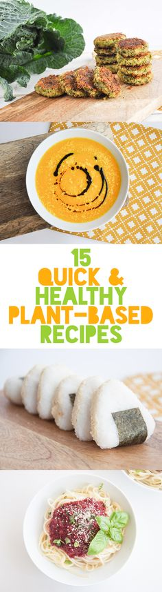 15 Quick and Healthy Plant-Based Recipes #vegan #plant-based #recipes | ElephantasticVegan.com